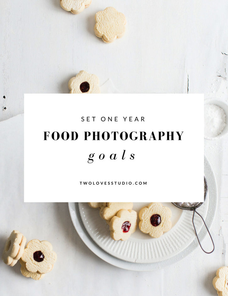 Set One Year Food Photography Goals with Two Loves Studio