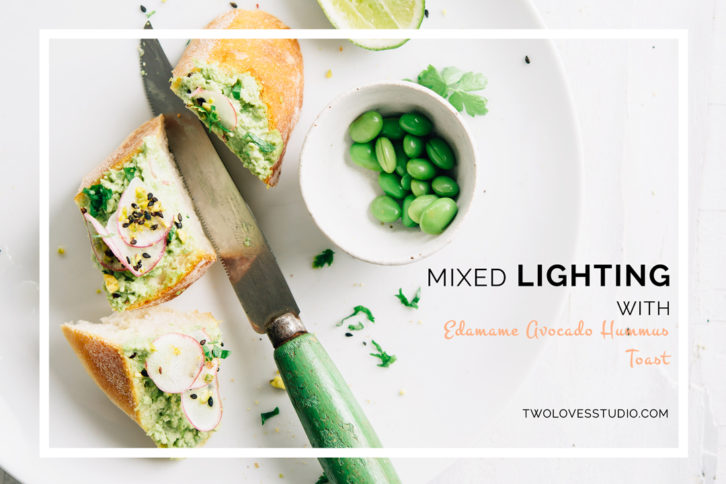 Two-Loves-Studio-Edamame-Avocado-Hummus-Toast-Mixed Lighting Food Photography