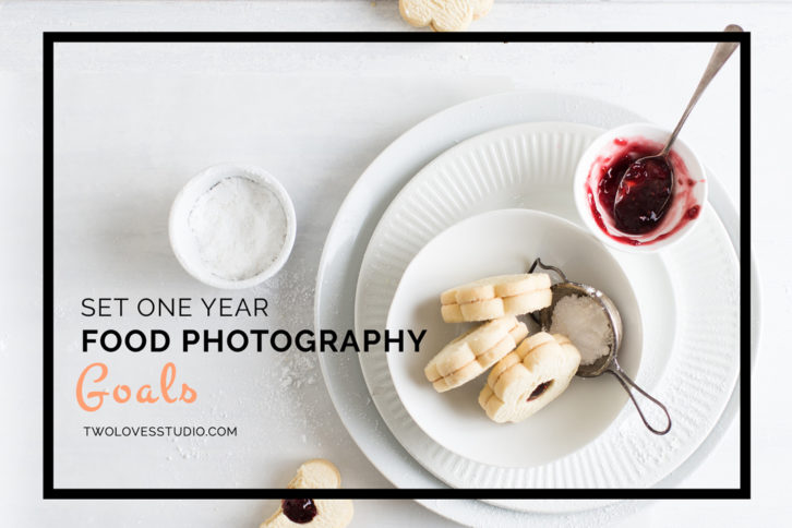 Set One Year Food Photography Goals