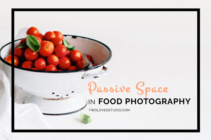 Passive Space Technique in Food Photography | 1 Simple technique to improve your food photography to create more powerful images in now time. Click through to get the technique.