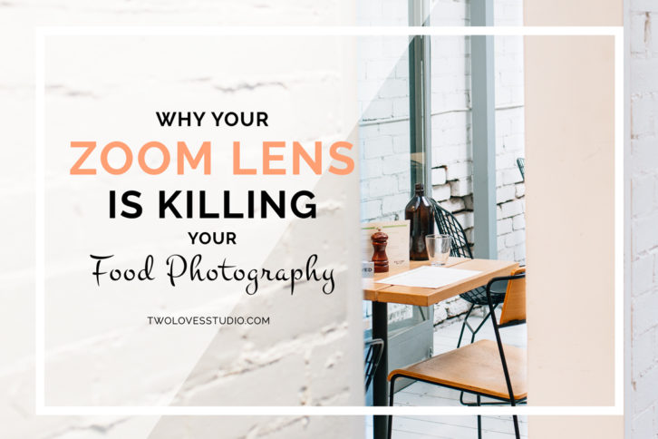 Why Your Zoom Lens is Killing Your Food Photography