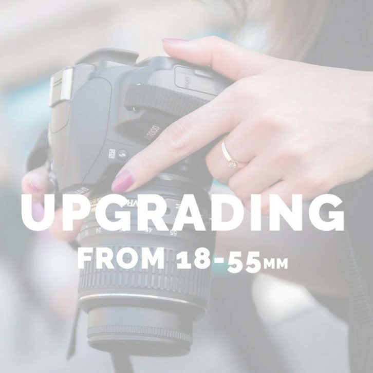 No.1 Mistake Photographers Make Upgrading Their 18-55mm lens