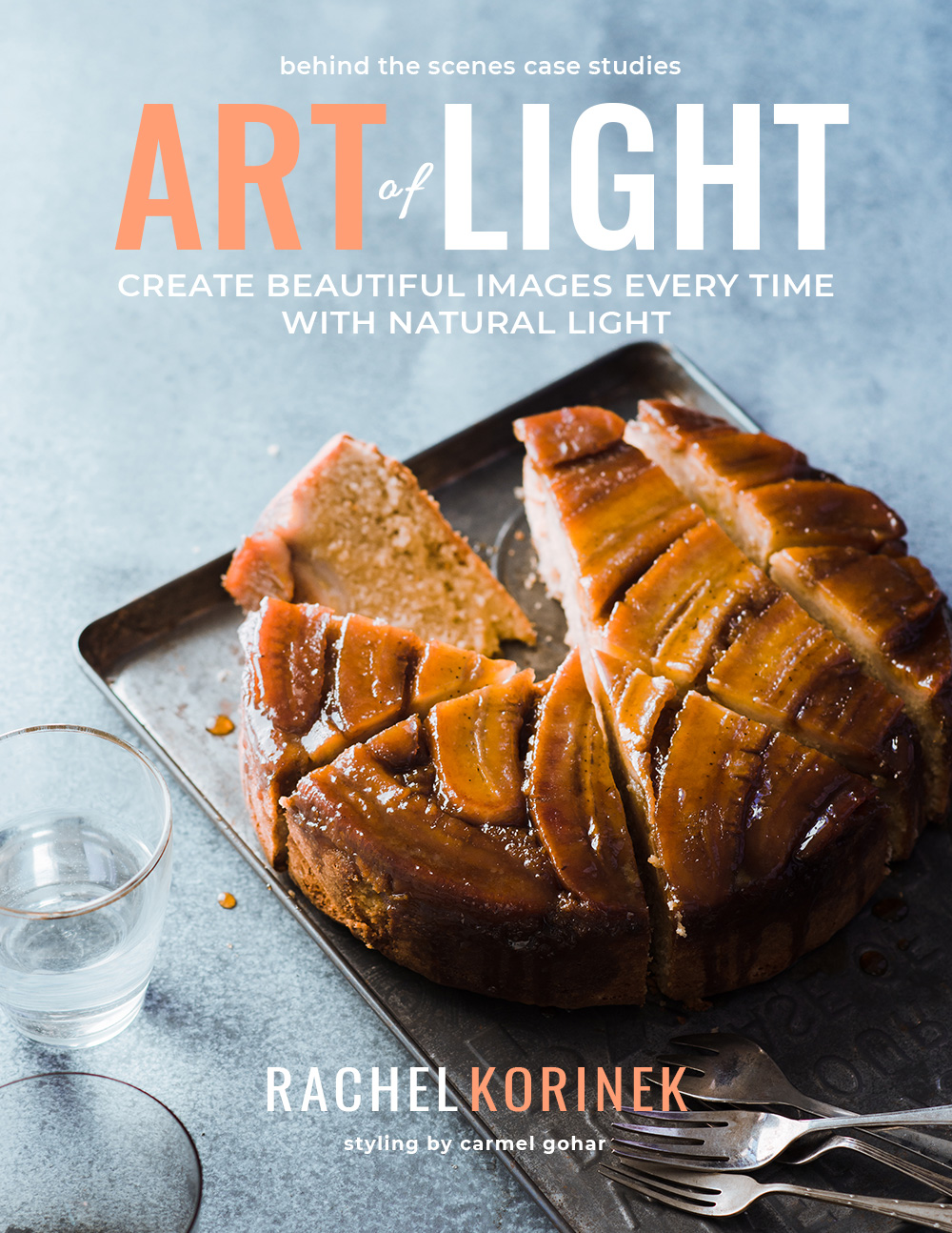 Learn How To Manipulate Natural Light (Beyond the basic level) with Rachel Korinek