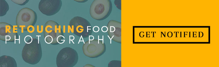 Naturally Retouch Food Photography Without Being A Photoshop Expert