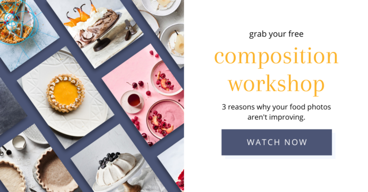 composition workshop. 3 reasons why your food photos aren't improving. Watch now.